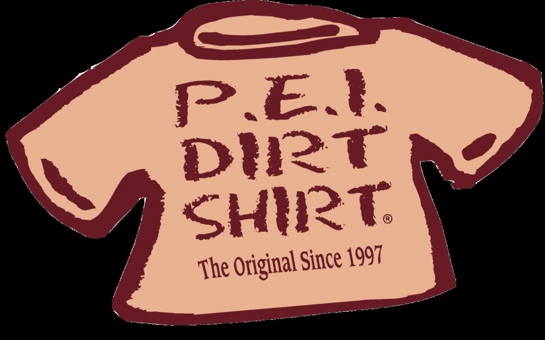 PEI Dirt Shirt